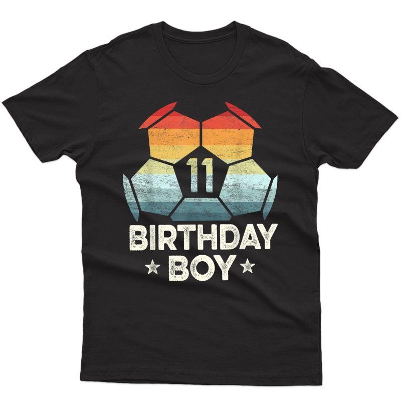 11 Year Old Soccer Player Gifts 11th Birthday Boy Eleventh T-shirt