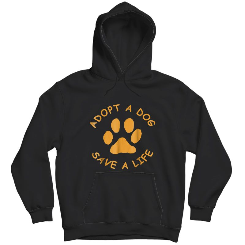 Adopt A Dog T-shirt (save A Life T, Rescue Dog) Unisex Pullover Hoodie