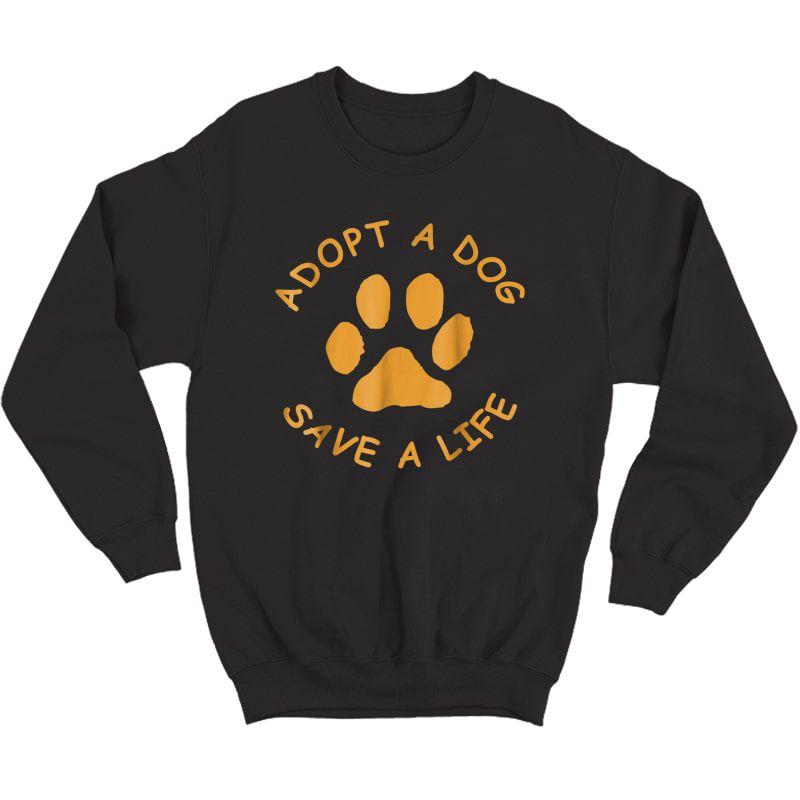 Adopt A Dog T-shirt (save A Life T, Rescue Dog) Crewneck Sweater