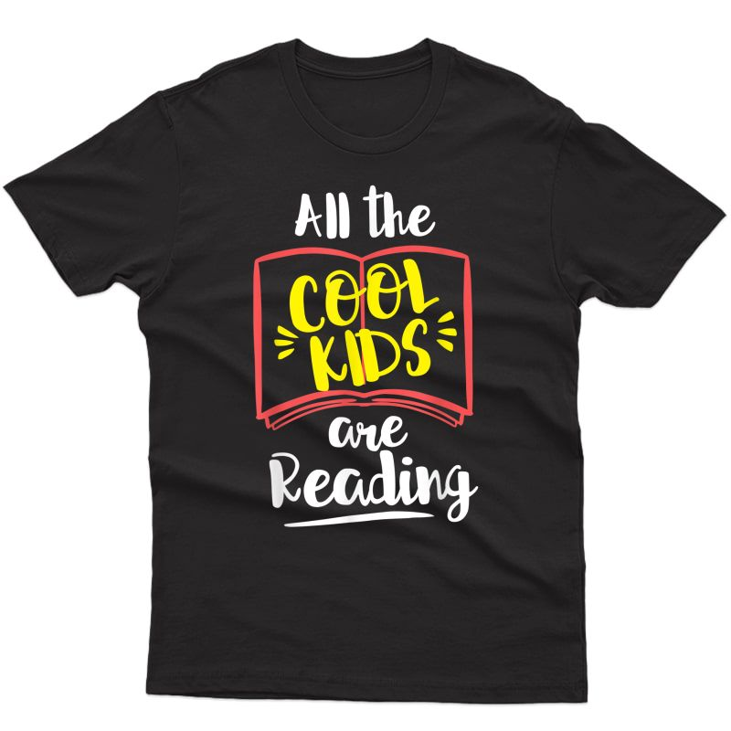 All The Cool Are Reading Funny Tea Design Gift T-shirt