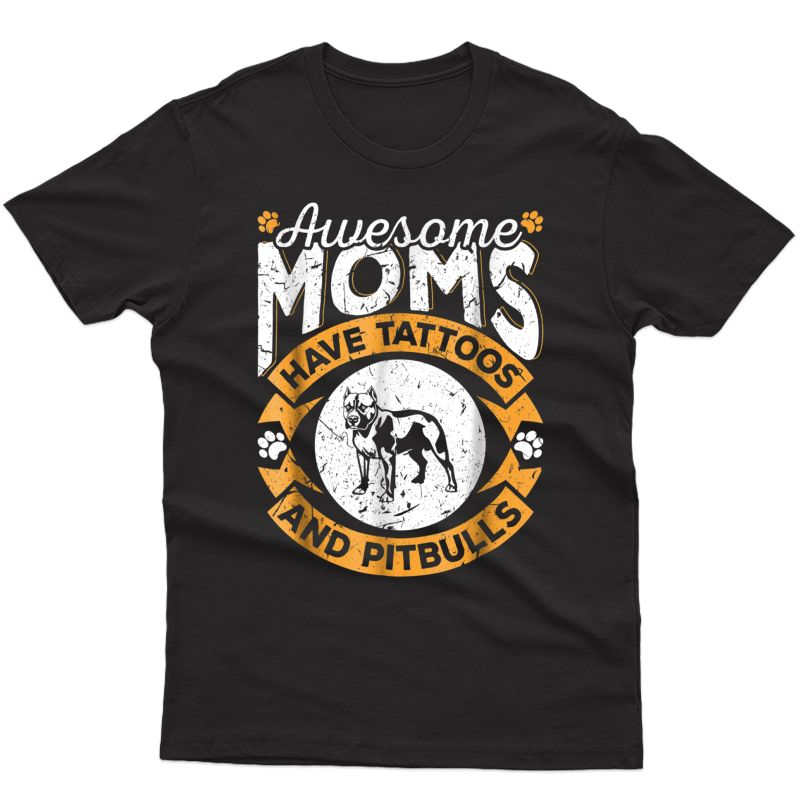 Awesome Moms Have Tattoos And Pitbulls T-shirt - Dog Lovers