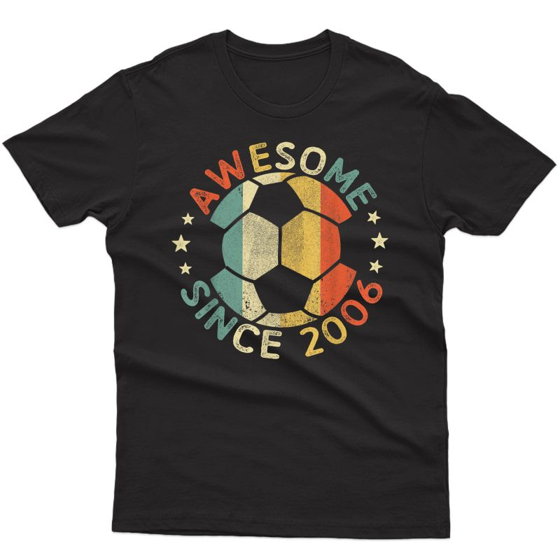 Awesome Since 2006 15th Birthday 15 Year Old Soccer Player T-shirt