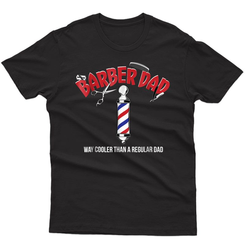 Barber Dad Fathers Day Funny T-shirt Gift From Son Daughter