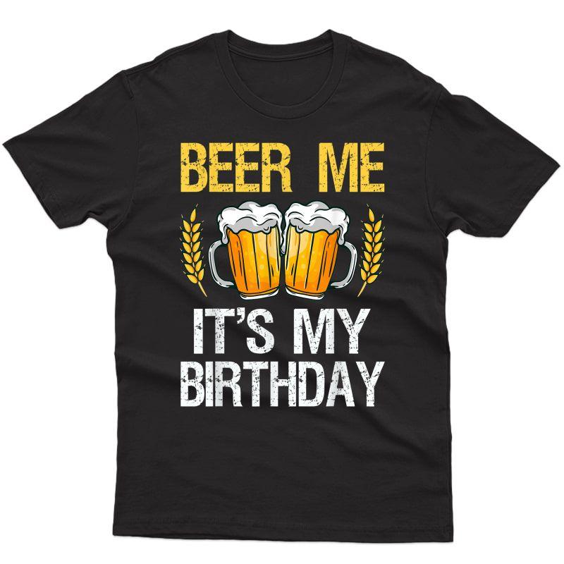 Beer Me It's My Birthday T-shirt