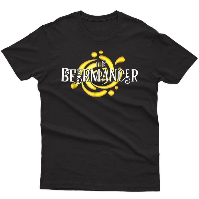 Beermancer Beer Brewer Drinking Bartender Funny Party Shirt