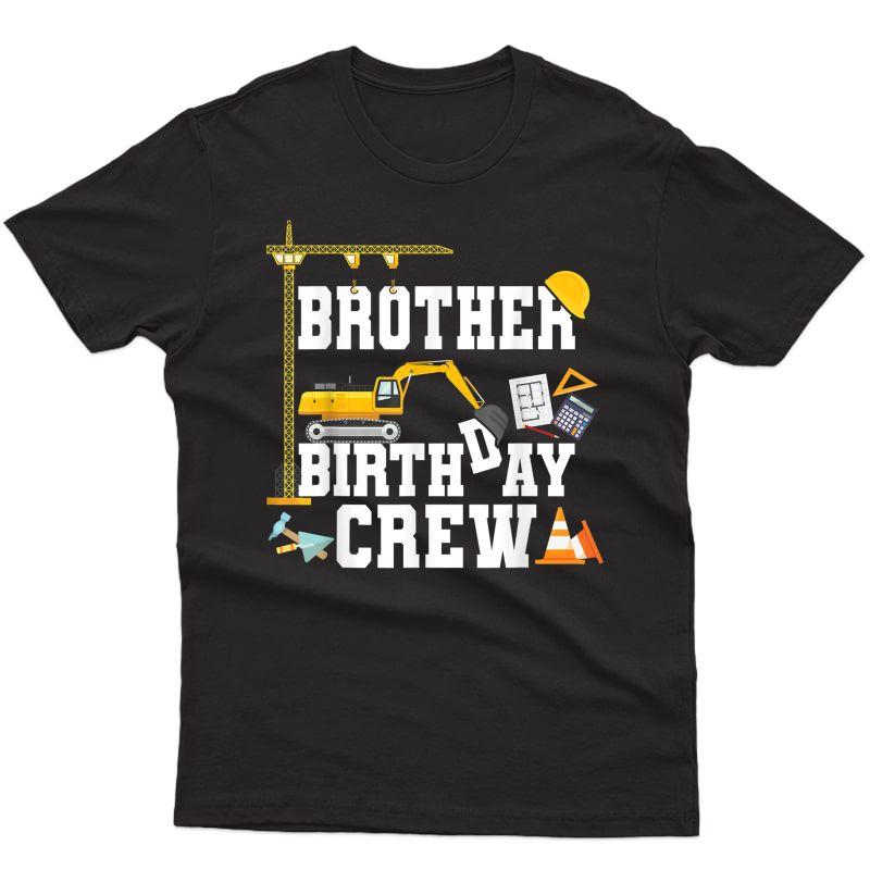 Brother Birthday Crew Shirt Gift Construction Birthday Party T-shirt
