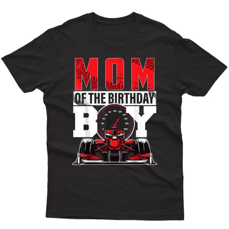 Car Racing Mom Of Birthday Boy Formula Race Car Driver T-shirt