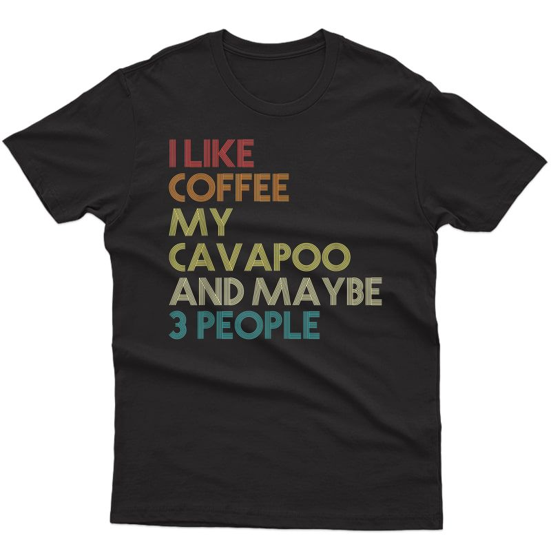 Cavapoo Dog Owner Coffee Lovers Quote Gift Vintage Retro T-shirt