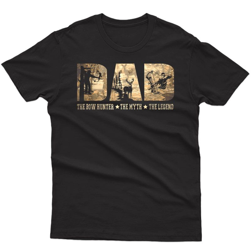 Dad The Bow Hunter The Myth The Legend Hunting Funny Shirts
