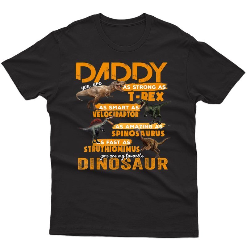 Daddy You Are As Strong As T-rex Shirt Fathers Day