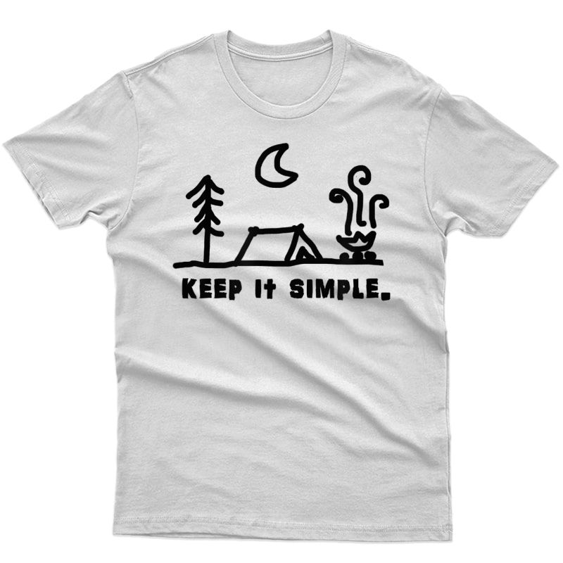 Funny Camping T-shirt For People Who Love To Camp