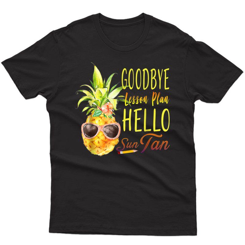 Goodbye Lesson Plan Hello Sun Tan T-shirt Pineapple Tea