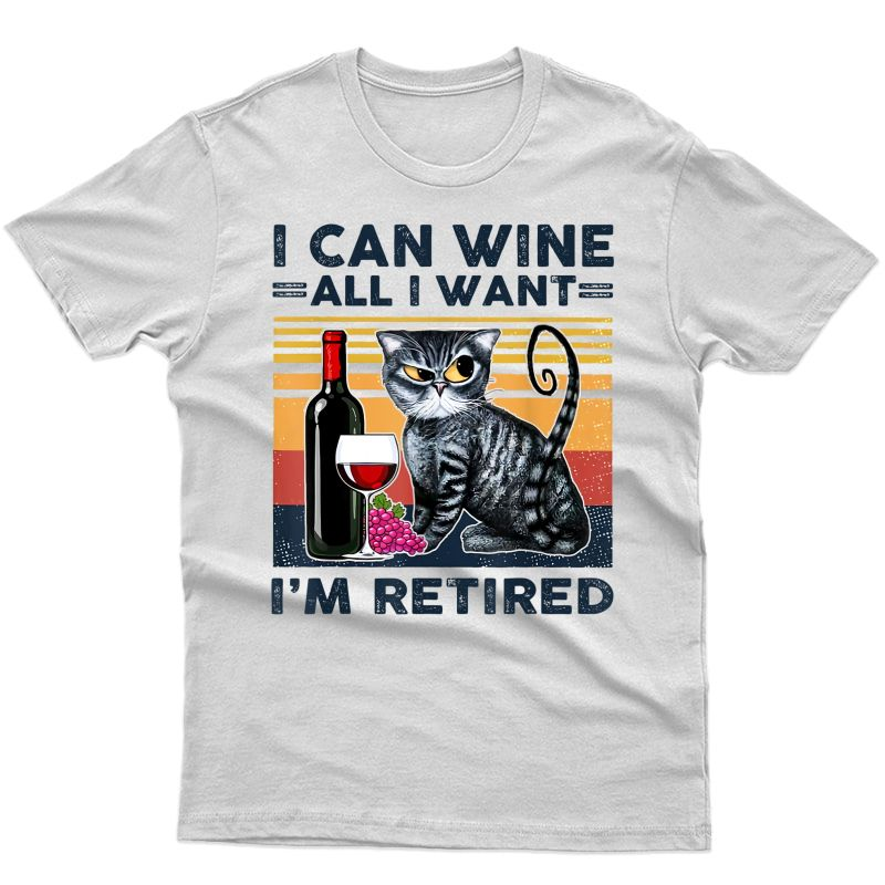 I Can Wine All I Want I'm Retired Cat Vintage T-shirt