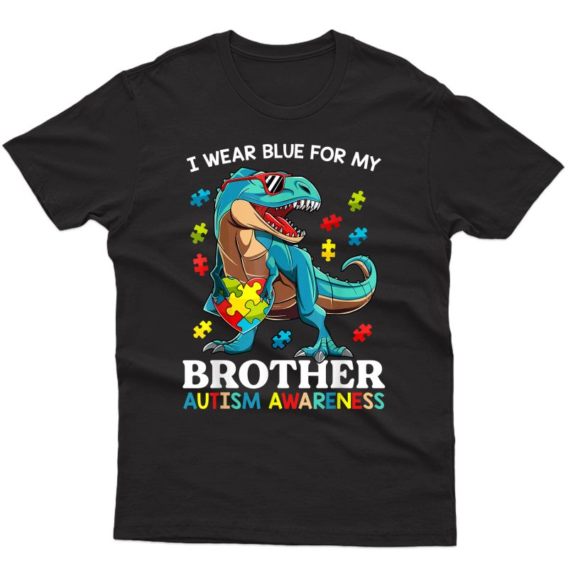 I Wear Blue For My Brother Autism Awareness Dinosaur T-shirt