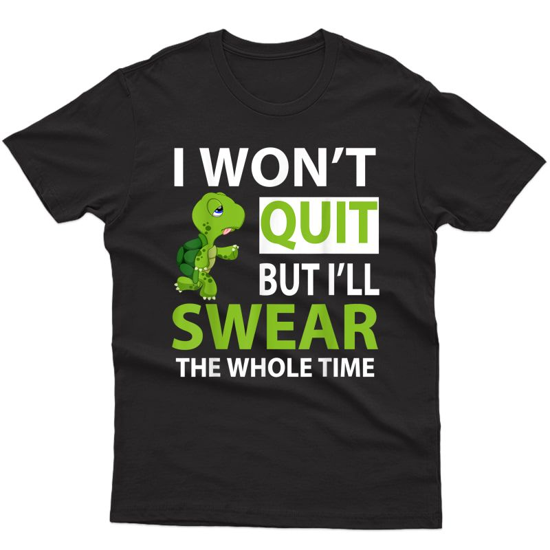 I Won't Quit But I'll Swear The Whole Time, Running Tshirt