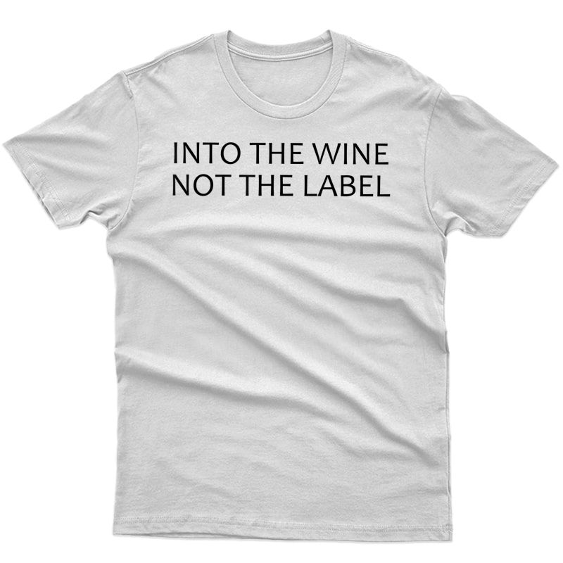 Into The Wine Not The Label - David Rose Shirts