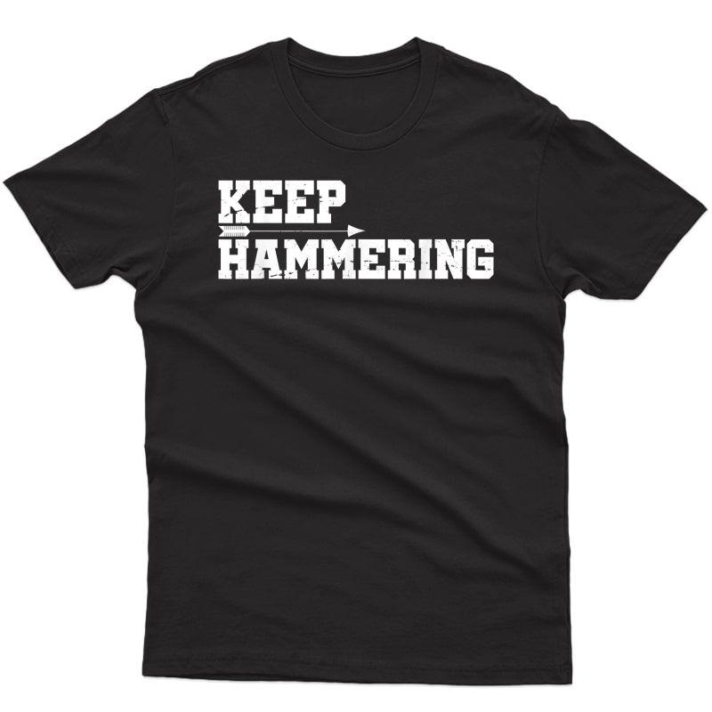 Keep Hammering Ary Motivational-ary Bow Hunting T-shirt