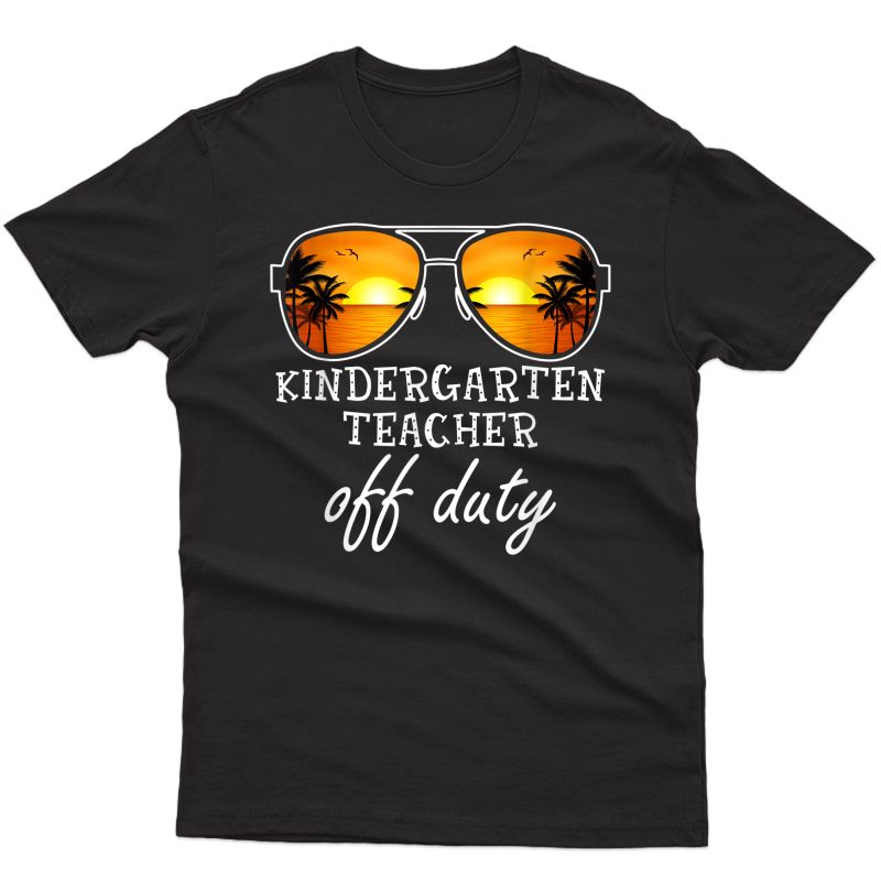 Kindergarten Tea Off Duty Sunglasses Beach Sunset T-shirt