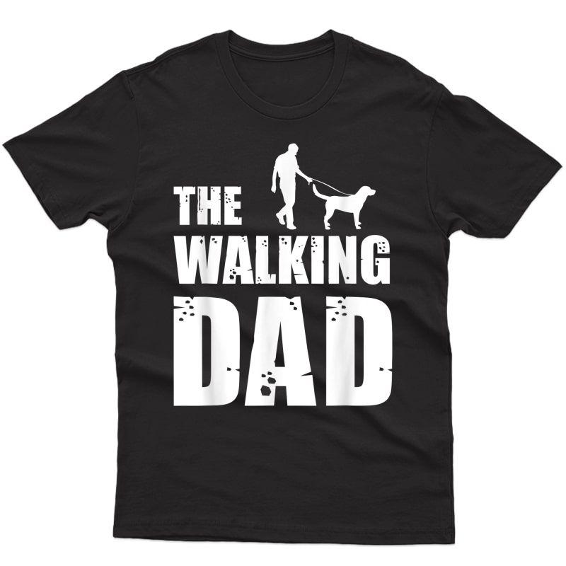 Labrador Owner Labs Dog Daddy Animal Lover The Walking Dad T-shirt