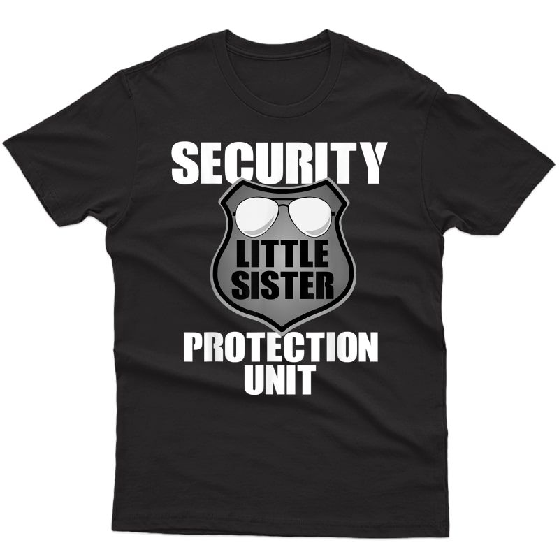 Little Sister Security T Shirt Big Brother Protection Gift