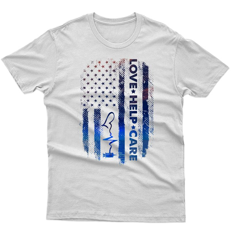 Love Help Care - Patriotic American Flag Medical Nurse Gift T-shirt