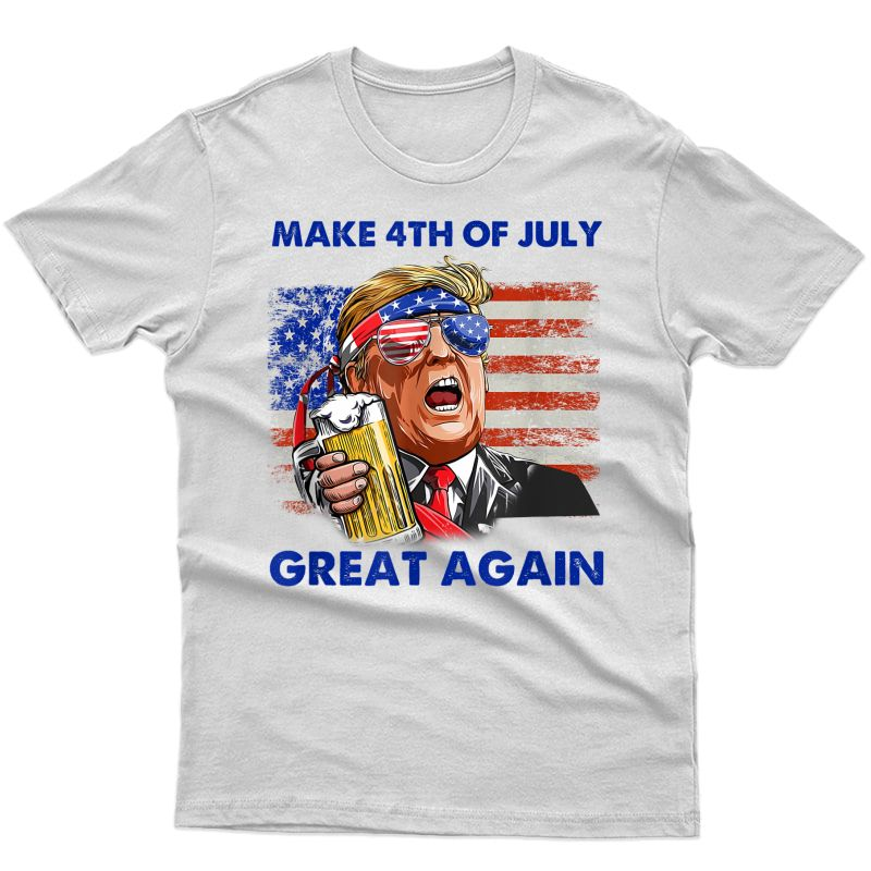 Make 4th Of July Great Again Funny Trump Drinking Beer T-shirt