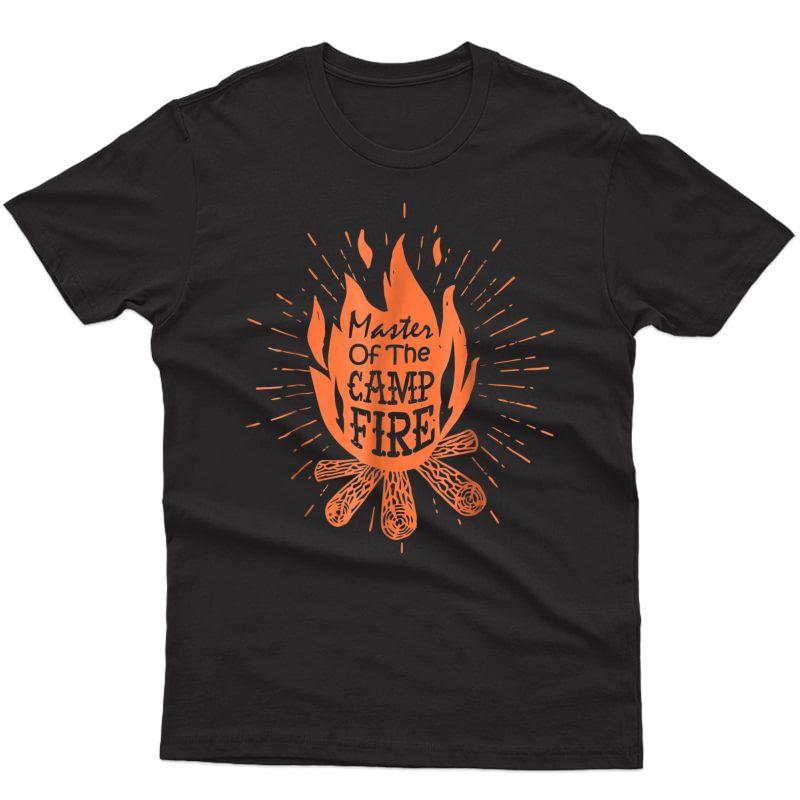 Master Of The Campfire T-shirt Camping Gift Shirt