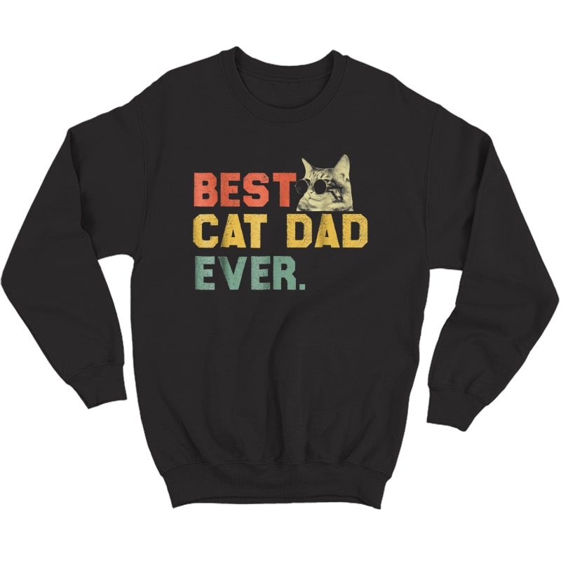 S Best Cat Dad Ever T-shirt Cat Daddy Gift Shirts Crewneck Sweater
