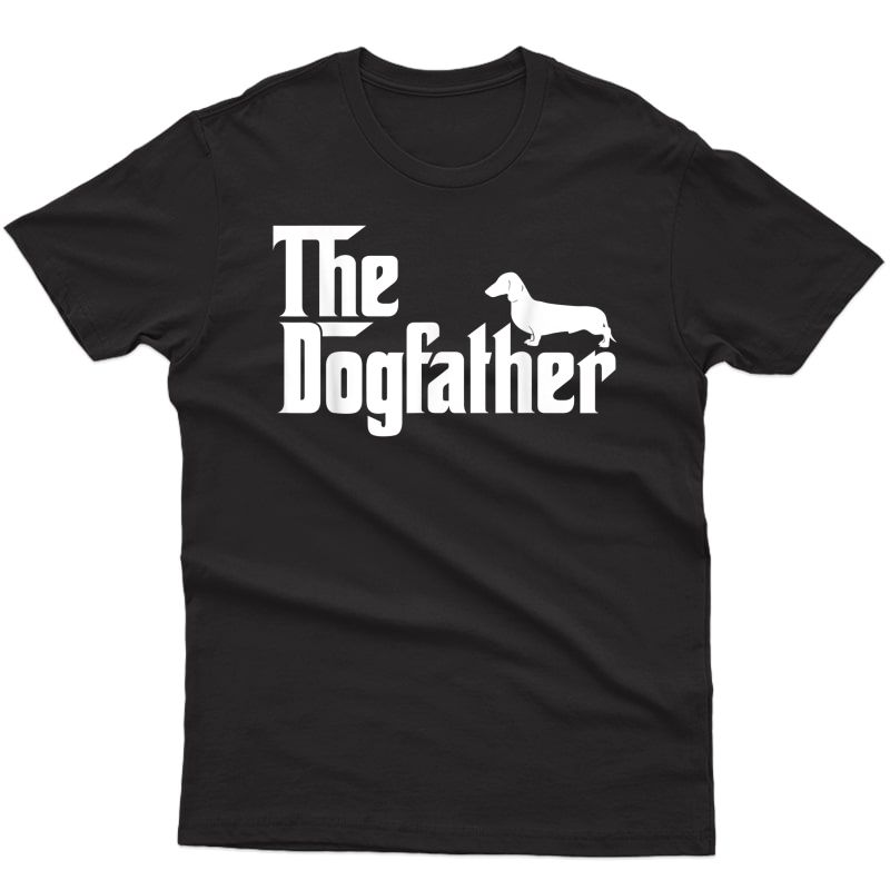 S The Dogfather Dachshund T-shirt Funny Father Dog Lover Gift T-shirt