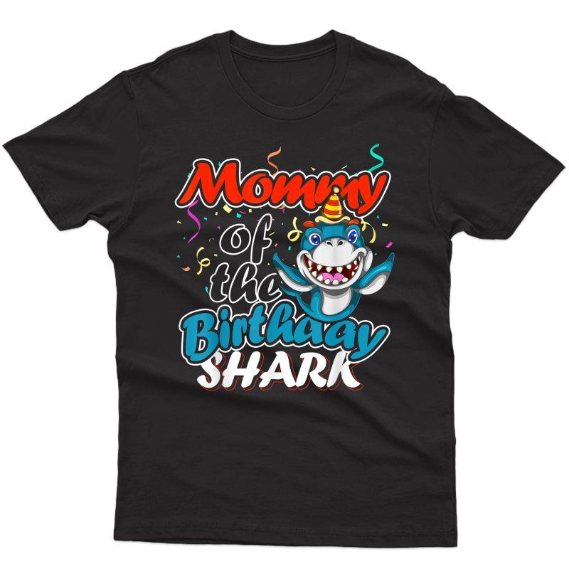 Mommy Of The Birthday Boy Mother Boy Shark Birthday T-shirt