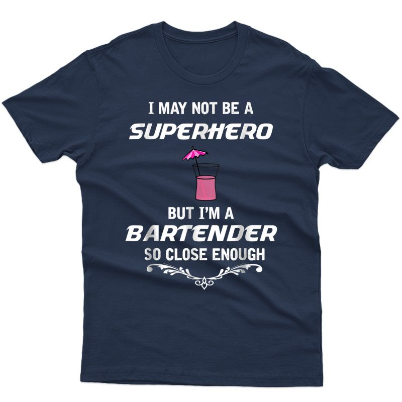 Not Superhero But Bartender Funny Gift T-shirt
