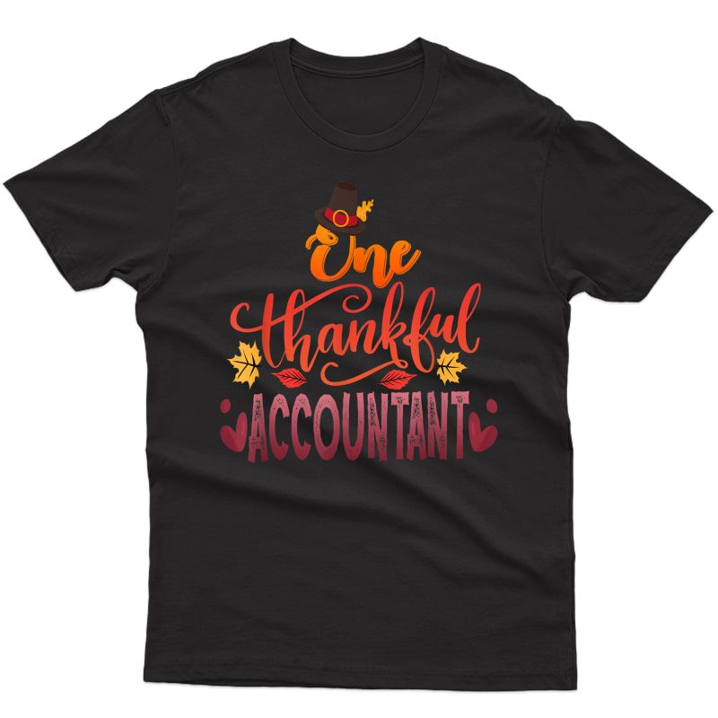 One Thankful Accountant Thanksgiving Gift Turkey Party T-shirt