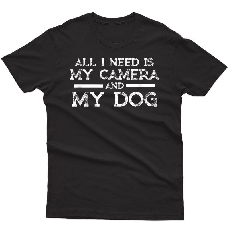 Photographer Gift Funny Photography Fan Camera And Dog Shirt T-shirt