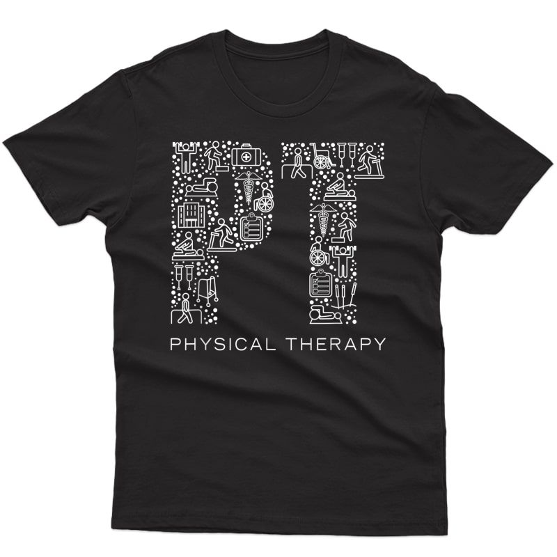Physical Therapist T-shirt Physical Therapy Gift Pt Month