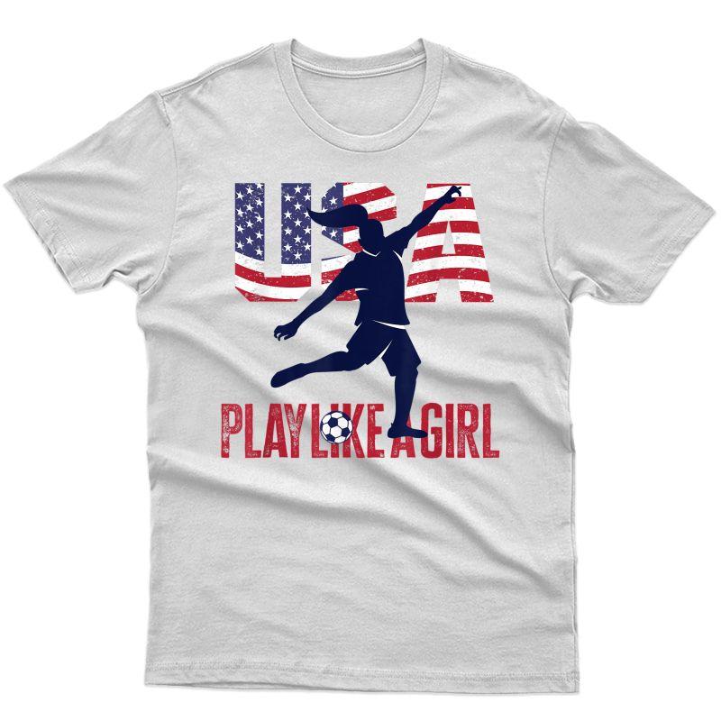 Play Like Girl Usa Flag Football Team Game Goal Score T-shirt