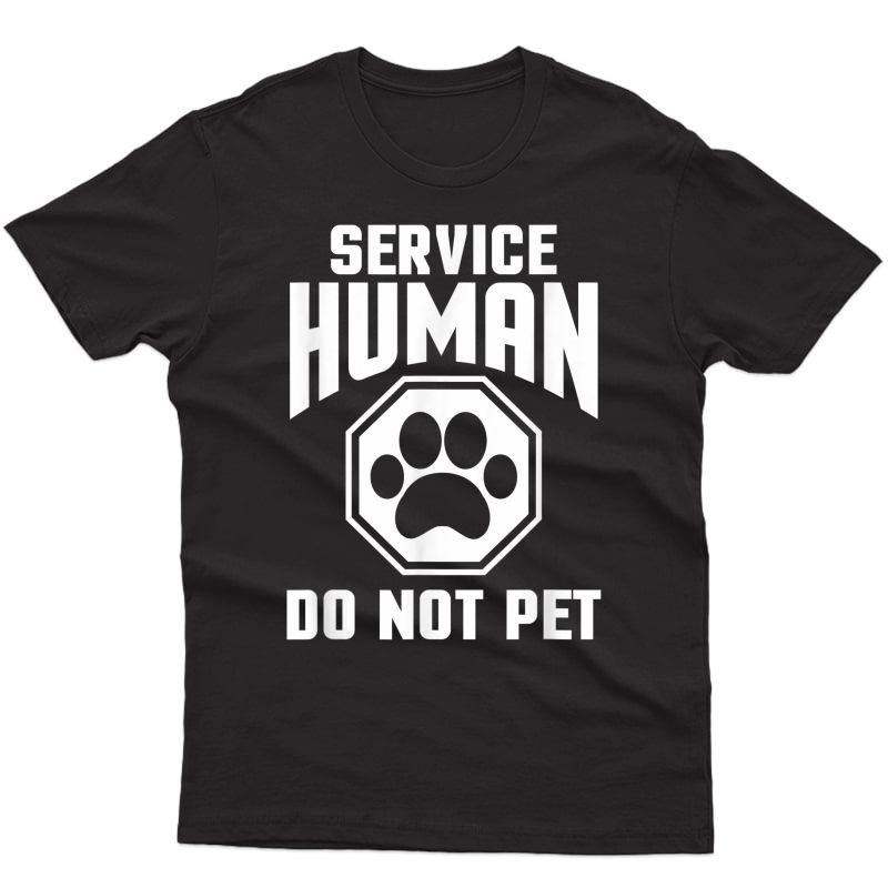 Service Human Design Do Not Pet Funny Dog Lover Quote Print T-shirt