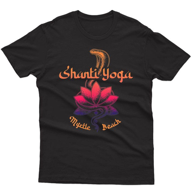 Shanti Yoga Myrtle Beach T-shirt T-shirt