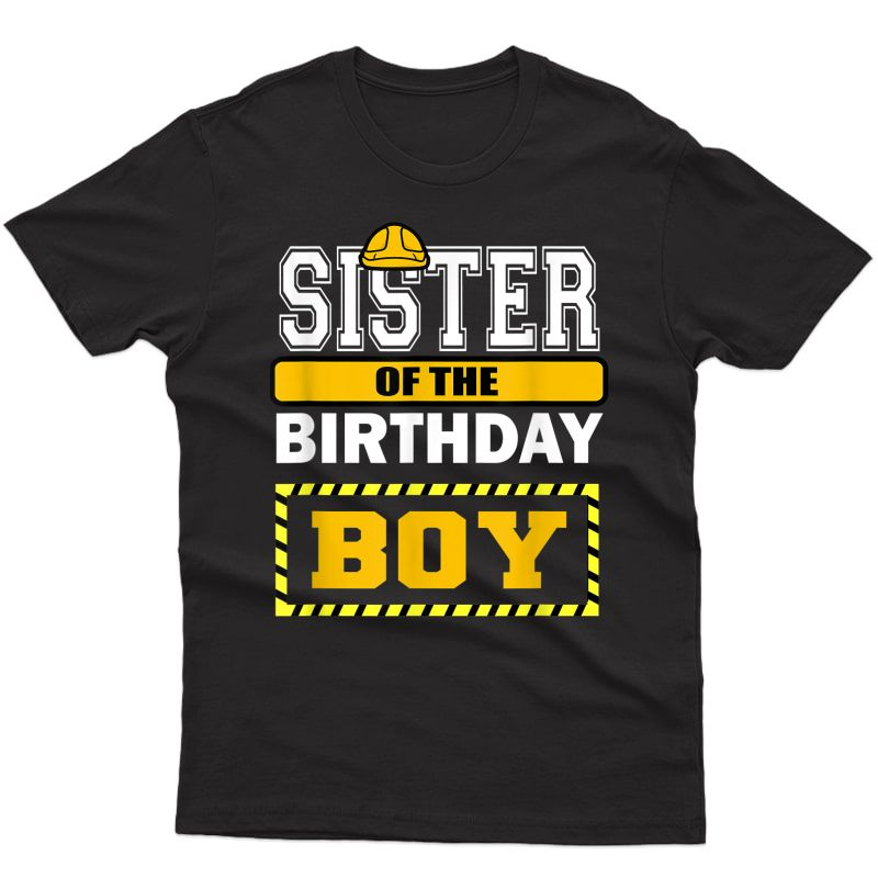 Sister Of The Birthday Boy Construction Worker Party T-shirt