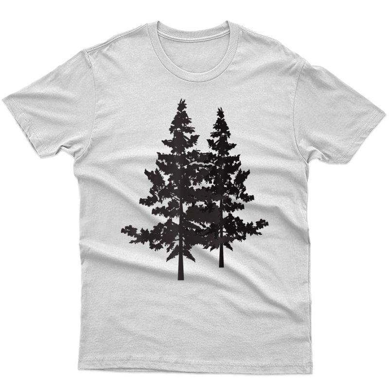 Tall Trees Shirt - Camping Hiking Outdoor Mountain T-shirt