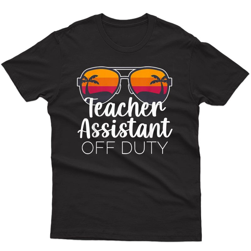 Tea Assistant Of The Deaf Off Duty Sunglasses Sunset T-shirt