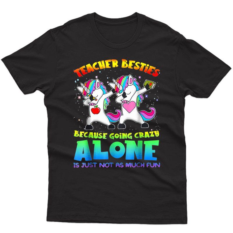 Tea Besties Because Going Crazy Alone Is Not Fun T-shirt