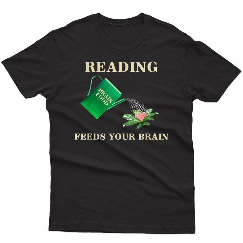 Tea Reading Feeds Your Brain Read T-shirt