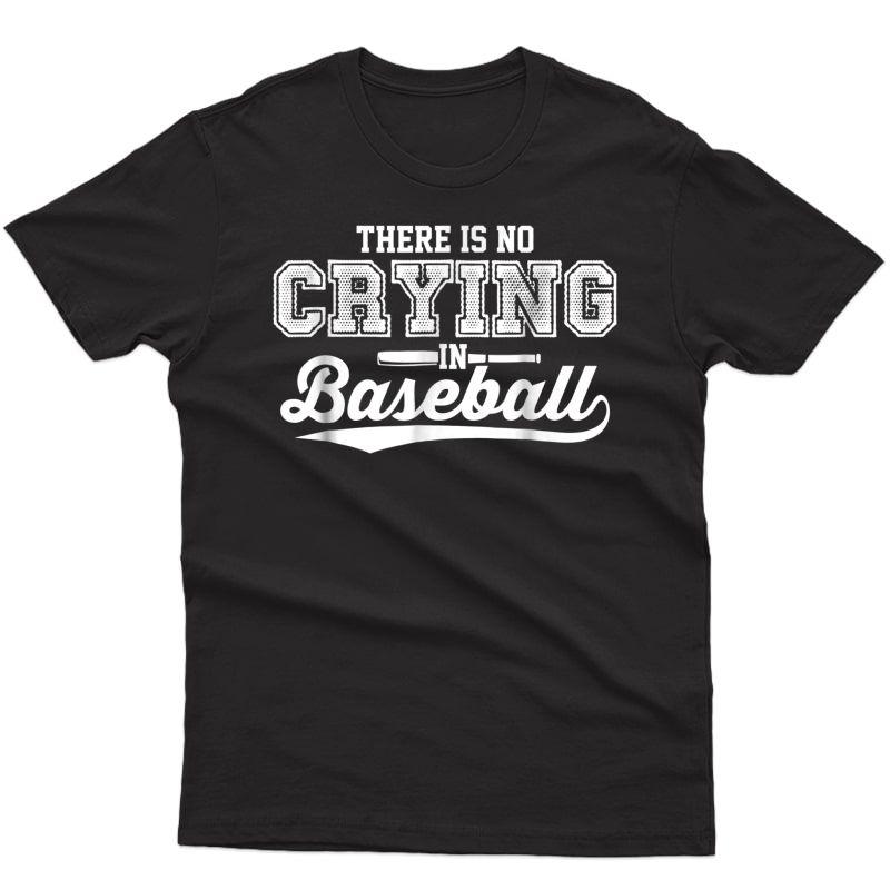There Is No Crying In Baseball Shirt Love Baseball Tee