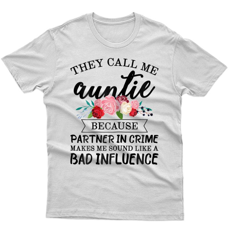 They Call Me Auntie Partner In Crime - Aunt T-shirt From