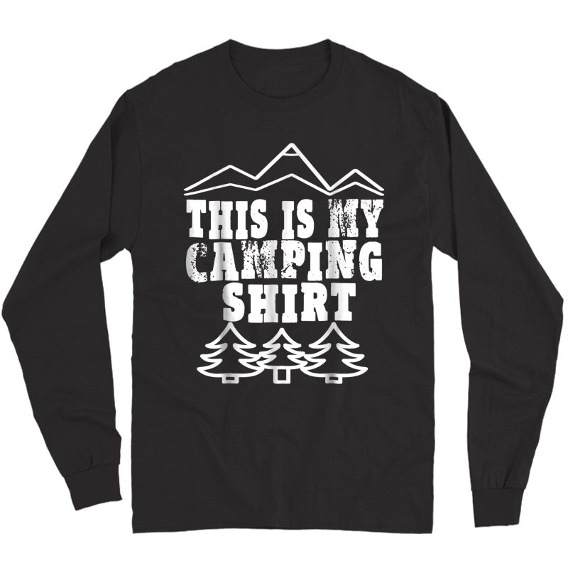 This Is My Camping T-shirt Funny Camping Gift Happy Camper Long Sleeve T-shirt