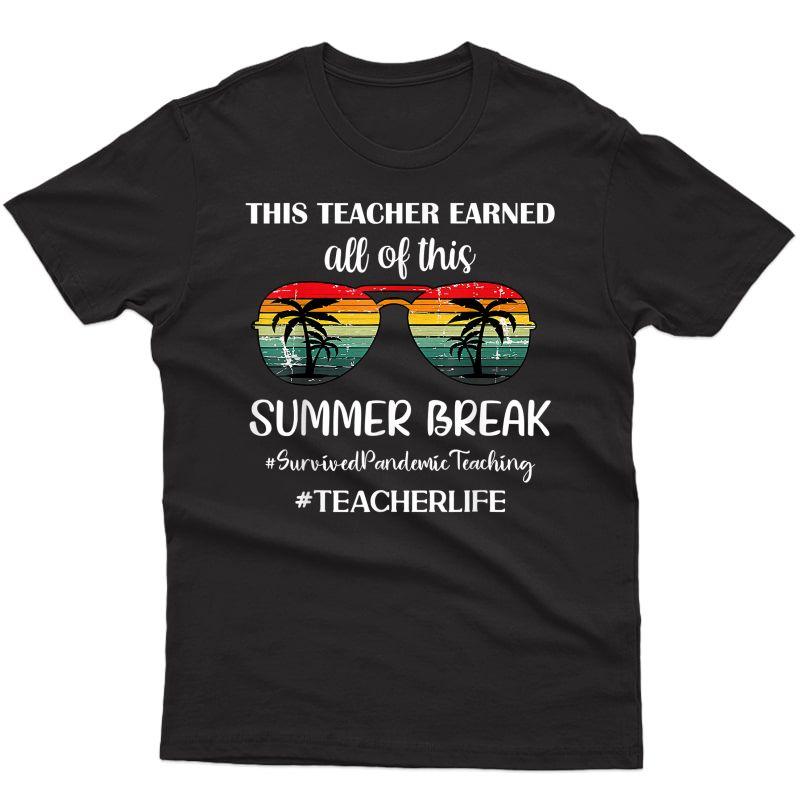 This Tea Earned All Of This Summer Break Tea Life T-shirt