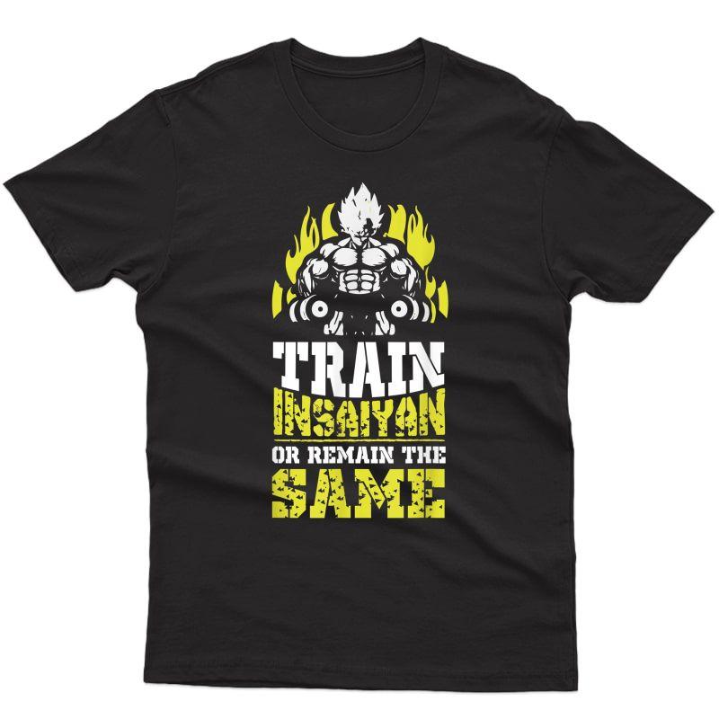 Train Insaiyan Remain The Same Workout Anime Gym T-shirt Tee T-shirt