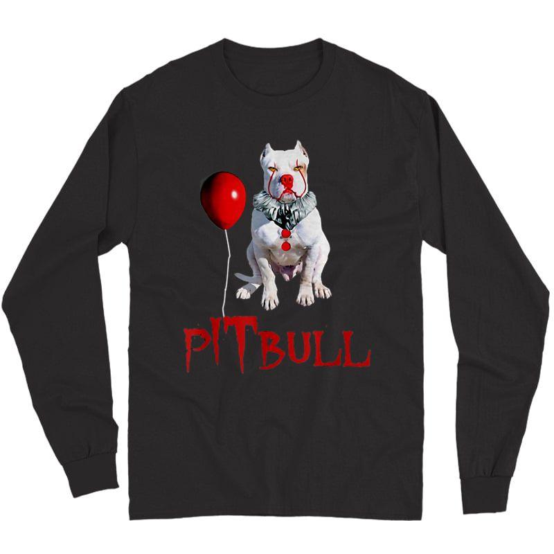 We All Woof Down Here Clown Dog Pitbull T-shirt Long Sleeve T-shirt