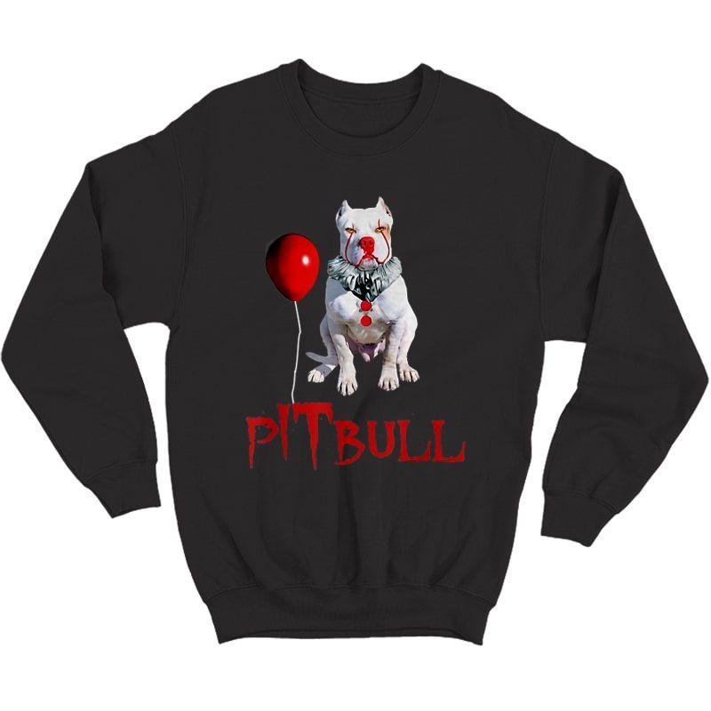 We All Woof Down Here Clown Dog Pitbull T-shirt Crewneck Sweater
