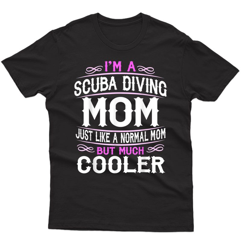 Deep Sea Scuba Diving Mom, Cute Sporting Mom Gift T-shirt